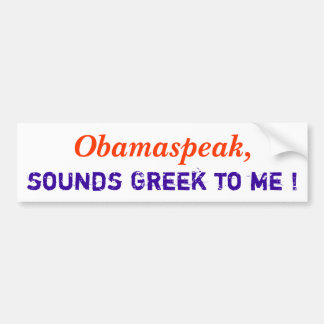 Obamaspeak, sons gregos a mim! adesivo para carro