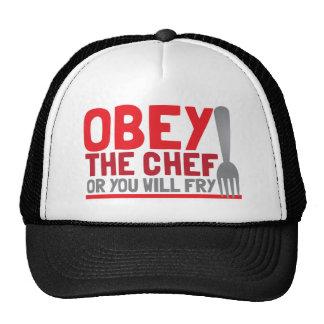 Obedeça o cozinheiro chefe ou você fritará bonés