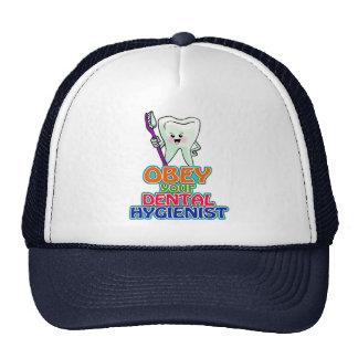 Obedeça seu higienista dental boné