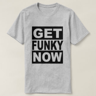 Obtenha Funky agora Camiseta