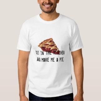 Obtenha na cozinha e faça-me uma camisa da torta t-shirt