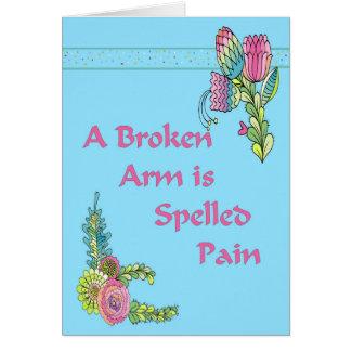Obtenha o cartão bom para um braço quebrado