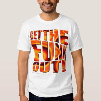 Obtenha o FUNK para fora! T-shirts
