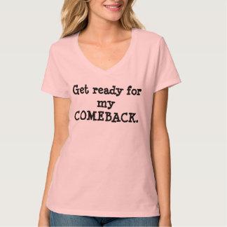 Obtenha pronto para minha camisa do retorno