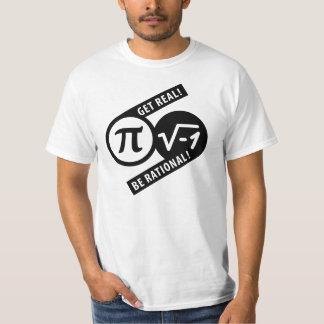 Obtenha real seja racional camisetas