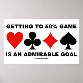 Obter ao jogo de 50% é um objetivo admirável poster