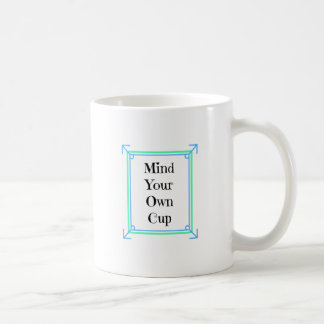 Ocupe-se de sua própria caneca de café do copo