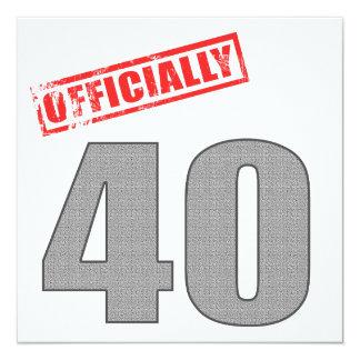 Oficialmente 40 presentes de aniversário convite quadrado 13.35 x 13.35cm