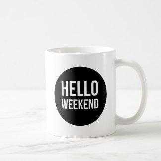Olá! caneca do fim de semana