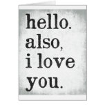 Olá!. Também, eu te amo. (preto e cinzas) Cartoes