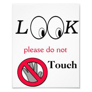 Olhe não tocam no poster impressão de foto