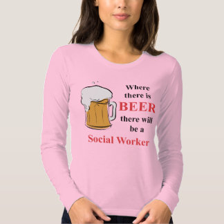 Onde há cerveja - assistente social tshirts