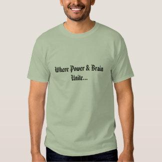 Onde o poder & o cérebro se unem… camiseta