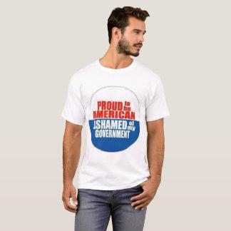 Orgulhoso ser americano, humilhado de meu governo camiseta