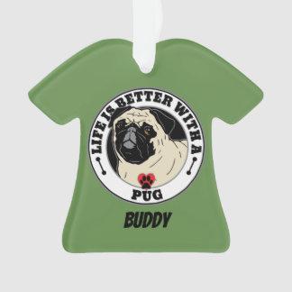 Ornamento A vida pessoal é melhor com um Pug