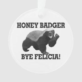 Ornamento Adeus Felicia do texugo de mel