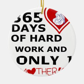 Ornamento De Cerâmica 365 dias do trabalho duro e do somente 1 dia das
