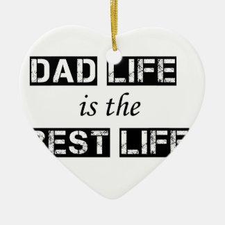 Ornamento De Cerâmica a vida do pai é a melhor vida