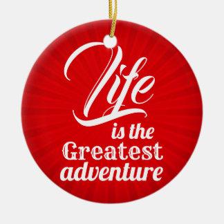 Ornamento De Cerâmica A vida é a grande aventura