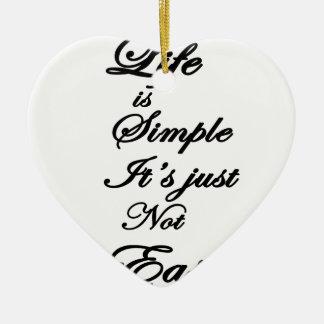 Ornamento De Cerâmica a vida é simples ele não é fácil