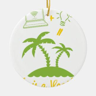 Ornamento De Cerâmica A vida é umas férias