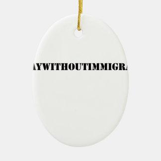 Ornamento De Cerâmica #adaywithoutimmigrants