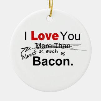 Ornamento De Cerâmica Ame-o quase tanto quanto casais do bacon