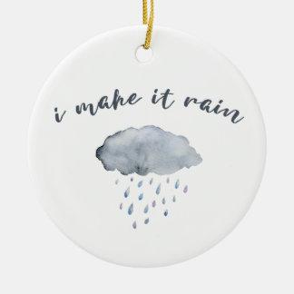 """Ornamento De Cerâmica Arte da nuvem de chuva com citações """"eu faço-as"""