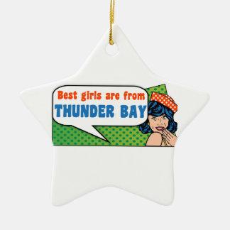 Ornamento De Cerâmica As melhores meninas são de Thunder Bay