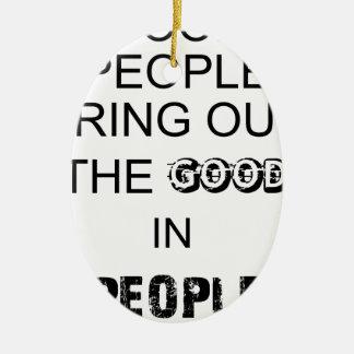 Ornamento De Cerâmica boas pessoas do bringout o bom nos povos