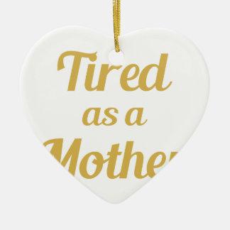 Ornamento De Cerâmica Cansado como uma mãe
