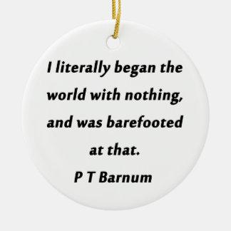 Ornamento De Cerâmica Começou o mundo - P T Barnum