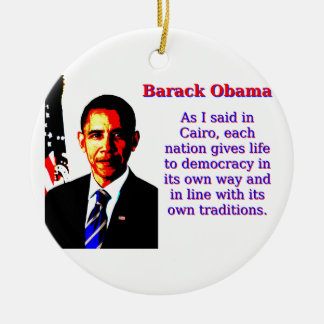 Ornamento De Cerâmica Como eu disse no Cairo - Barack Obama