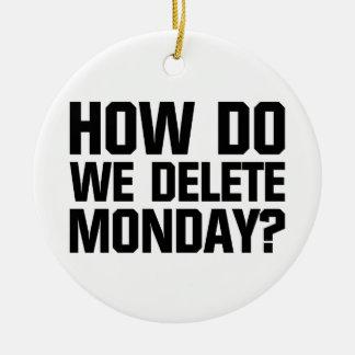Ornamento De Cerâmica Como nós suprimimos de segunda-feira?