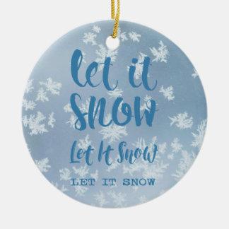 Ornamento De Cerâmica Deixais lhe para nevar, deixe-o nevar, deixe-o
