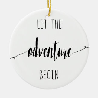 Ornamento De Cerâmica Deixe a aventura começar citações