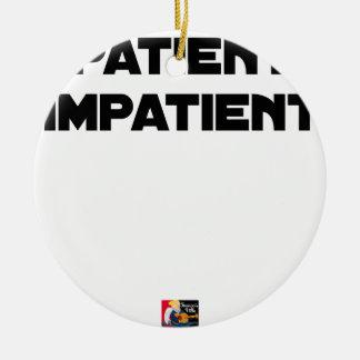 Ornamento De Cerâmica DOENTE IMPACIENTE - Jogos de palavras - François