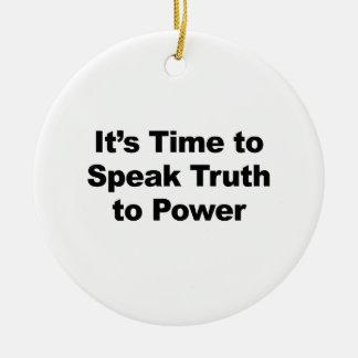 Ornamento De Cerâmica É hora de falar a verdade ao poder