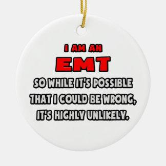 Ornamento De Cerâmica EMT engraçado. Altamente improvável