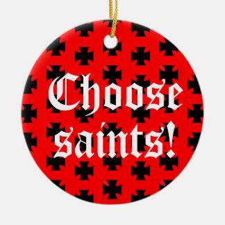"""Ornamento De Cerâmica """"Escolha santos!"""" Linha de Tag/slogan"""