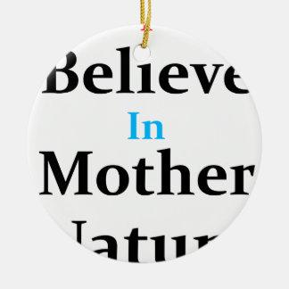 Ornamento De Cerâmica Eu acredito na mãe Natureza