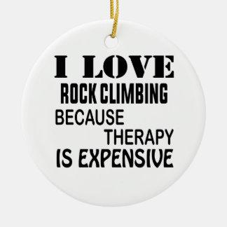 Ornamento De Cerâmica Eu amo a escalada porque a terapia é cara