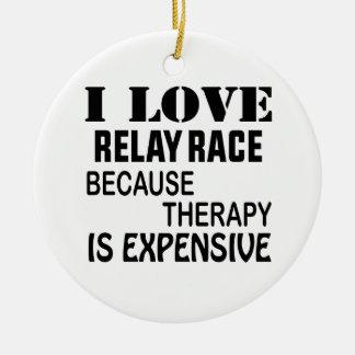 Ornamento De Cerâmica Eu amo a raça de relé porque a terapia é cara