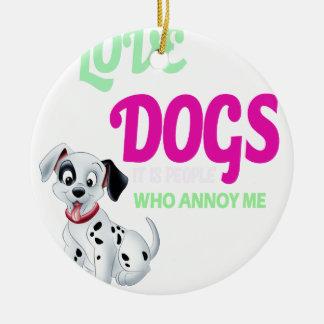 Ornamento De Cerâmica eu amo cães que é pessoas que me irrita