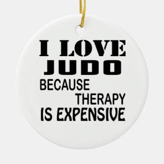 Ornamento De Cerâmica Eu amo o judo porque a terapia é cara
