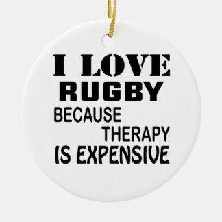 Ornamento De Cerâmica Eu amo o rugby porque a terapia é cara
