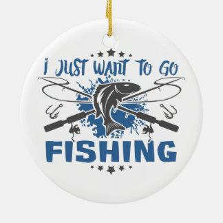 Ornamento De Cerâmica Eu apenas quero ir pescar