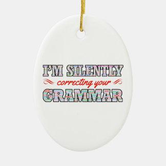 Ornamento De Cerâmica Eu estou corrigindo silenciosamente sua gramática