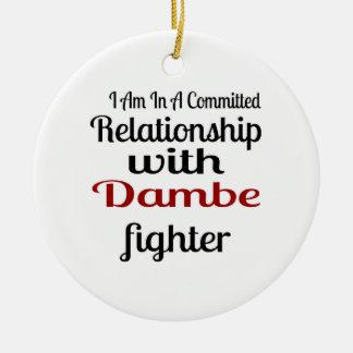 Ornamento De Cerâmica Eu estou em uma relação cometida com Dambe Fighte