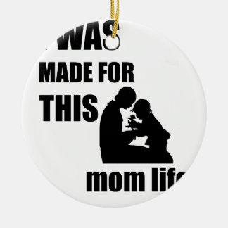 Ornamento De Cerâmica Eu fui feito para esta mamã Lif